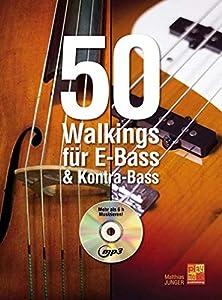 50 Walkings für E-Bass & Kontra-Bass. Für Bassgitarre