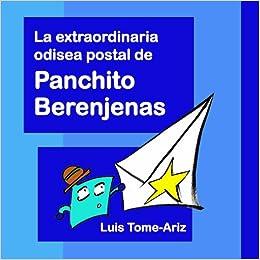 La extraordinaria odisea postal de Panchito Berenjenas ...