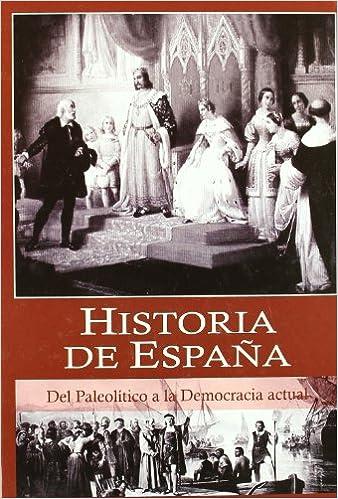 HISTORIA DE ESPAÑA: DEL PALEOLITICO A LA DEMOCRACIA ACTUAL: Amazon ...