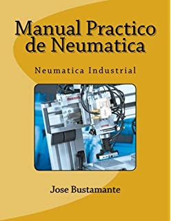 Manual Practico de Neumatica: Neumatica Industrial (Spanish Edition)