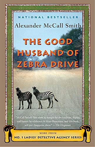 The Good Husband of Zebra Drive: More from the No. 1 Ladies' Detective Agency (No. 1 Ladies' Detective Agency Series) pdf