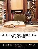 Studies in Neurological Diagnosis, James Jackson Putnam and George Arthur Waterman, 1142822877