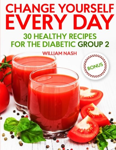 Change yourself every day. 30 healthy recipes for the Diabetic Group 2.
