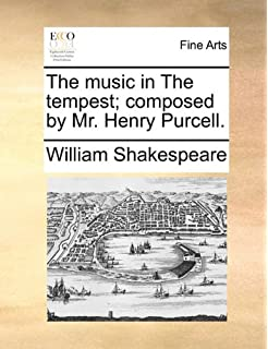 the music in the tempest composed by mr henry purcell