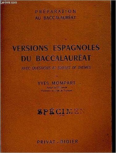 Téléchargez des livres epub gratuits pour le coin VERSIONS ESPAGNOLES DU BACCALAUREAT AVEC QUESTIONS ET SUIVIES DE THEMES. PREPARATION AU BACCALAUREAT. OUVRAGE EN ESPAGNOL in French PDF FB2 iBook B017J5LCSC