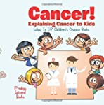 Cancer! Explaining Cancer to Kids - W...
