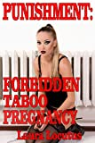 """""""Her Punishment: Forbidden Taboo Pregnancy """" is about a young innocent girl whose wildest fantasies are forced to happen by the man of the house!  Young innocent blonde Lorena has dirty hobby:  providing online erotic shows from her room. Meanwhile ..."""