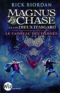 Magnus Chase et les dieux d'Asgard 03 : Le vaisseau des damnés