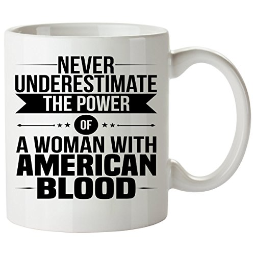 Never Underestimate AMERICAN Coffee Mug 11 Oz - Good Gifts for Girls - Unique Coffee Cup - Decor Decal Souvenirs Memorabilia