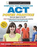 ACT: Power Practice, Learning Express Editors, 1576857891