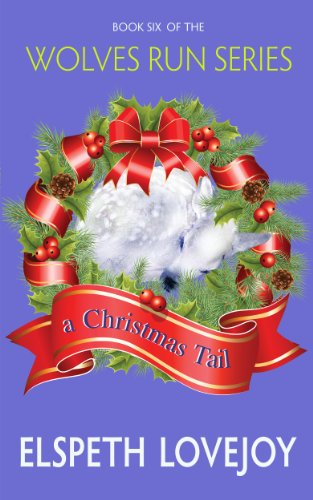 A Christmas Tail (Wolves Run Book 6)