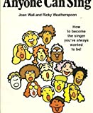 Anyone Can Sing, Joan Wall and Ricky Weatherspoon, 0385131852