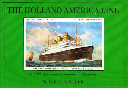 Postcards Ocean Liners - The Holland America Line : a 120th Anniversary Celebration in Postcards