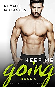 Keep Me Going (Play For Keeps Book 3) by [Michaels, Kemmie]