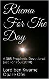 Rhema For The Day: A 365 Prophetic Devotional Just For You (2018) (English Edition)