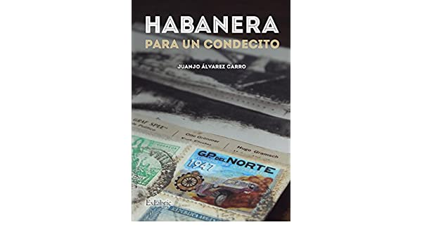 Amazon.com: Habanera para un condecito (Spanish Edition) eBook: Juanjo Álvarez Carro: Kindle Store