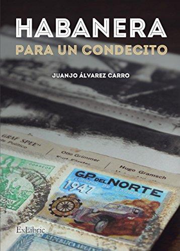 Habanera para un condecito (Spanish Edition) by [Álvarez Carro, Juanjo]