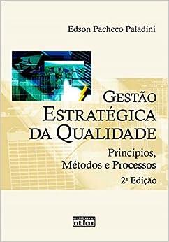 Book Gestao Estrategica da Qualidade: Princ'pios, Metodos e Processos