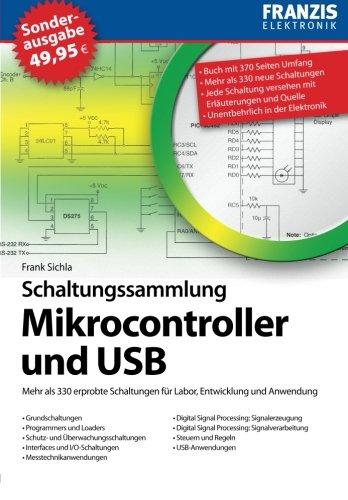 Schaltungssammlung Mikrocontroller und für USB: Mehr als 330 erprobte Schaltungen für Labor, Entwicklung und Anwendung