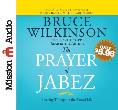 Read Online The Prayer of Jabez: Breaking Through to the Blessed Life PDF