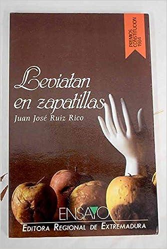 Leviatán en zapatillas (Colección Ensayo) (Spanish Edition): Juan José Ruiz Rico: 9788450515633: Amazon.com: Books