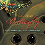 The Reluctant Butterfly, Debra Collett, 1490812458