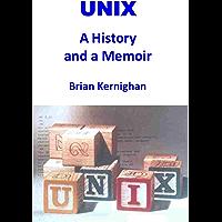 UNIX: A History and a Memoir (English Edition)