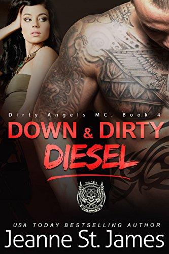 (Down & Dirty: Diesel (Dirty Angels MC Book 4))