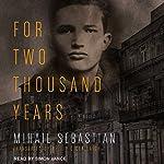 For Two Thousand Years | Mihail Sebastian,Philip Oceallaigh