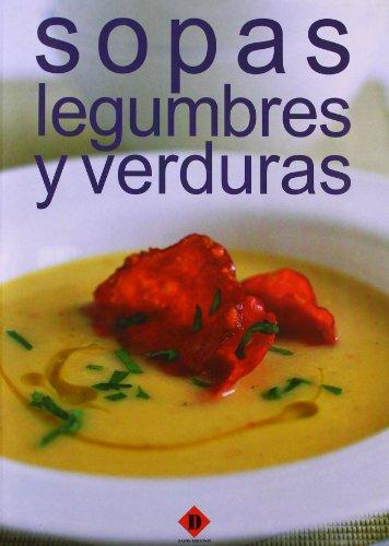 Sopas, legumbres y verduras / Soups, Legumes and Vegetables (Coleccion Practico De Cocina / Cooking Practical Collection) (Spanish - Soup Verdures