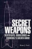 Secret Weapons: Technology, Science and the Race to Win World War II (General Military)