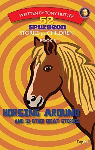 Horsing Around: 52 Spurgeon Stories for Children