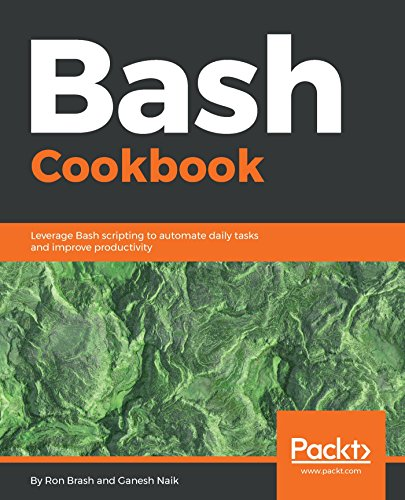 Bash Cookbook: Leverage Bash scripting to automate daily tasks and improve productivity Doc