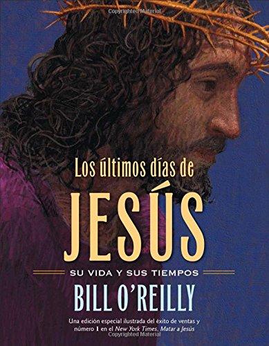 Los Últimos días de Jesús (The Last Days of Jesus) (Spanish Edition)