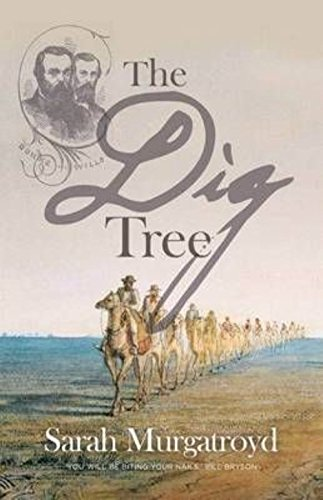 The Dig Tree: The Story of Burke and Wills (Dig Tree)