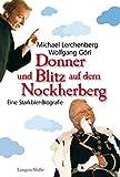 Donner und Blitz auf dem Nockherberg: Eine Starkbier-Biografie