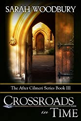 Crossroads in Time (The After Cilmeri Series Book 3)