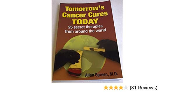 Tomorrow's Cancer Cures Today: M D  Allan Spreen