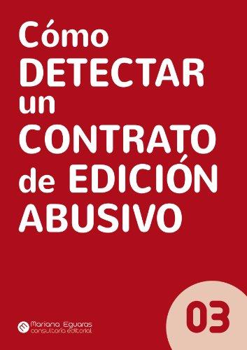 Descargar Libro Cómo Detectar Un Contrato De Edición Abusivo Mariana Eguaras