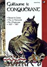 Guillaume le Conquérant : bâtard de Falaise, duc de Normandie, roi d'Angleterre, 1027-1087 par Fettu