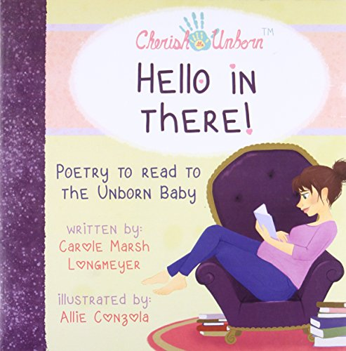 HELLO IN THERE!-Poetry to Read to the Unborn Baby (Bluffton Books) [Carole Marsh] (Tapa Dura)