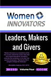 Women Innovators 4: Leaders, Makers and Givers (Volume 4)