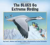 img - for The Blues Go Extreme Birding (The Blues Go Birding Series) book / textbook / text book