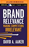 img - for Brand Relevance: Making Competitors Irrelevant book / textbook / text book