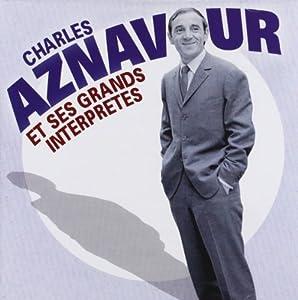 Charles Aznavour et ses grands interprètes