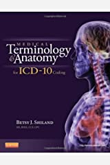 By Betsy J. Shiland MS RHIA CCS CPC CPHQ CTR - Medical Terminology and Anatomy for ICD-10 Coding, 1e (1.1.2012) Paperback