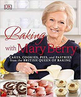 Baking With Mary Berry Cakes Cookies Pies And Pastries From The British Queen Of Baking Berry Mary 9781465453235 Amazon Com Books