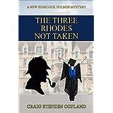The Three Rhodes Not Taken: A New Sherlock Holmes Mystery (New Sherlock Holmes Mysteries Book 19)