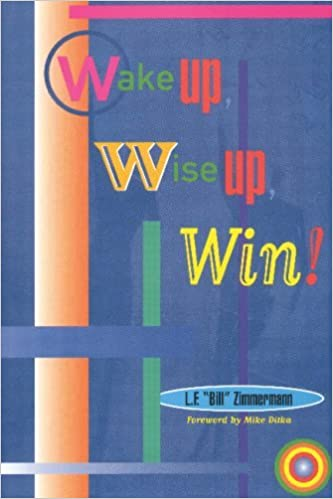 Book Wake Up, Wise Up, Win! by L F Zimmermann (2009-01-23)