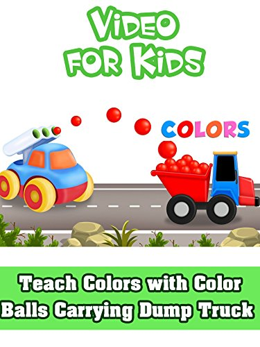 Teach Colors with Color Balls Carrying Dump Truck